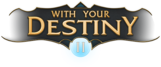 With Your Destiny II
